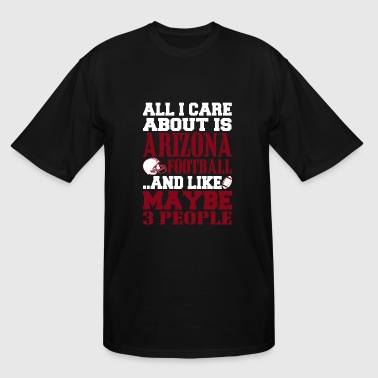 Football - All I Care About Is Arizona Football. - Men's Tall T-Shirt