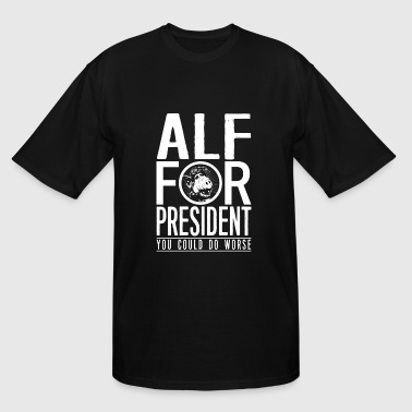 ALF for president - You could do worse - Men's Tall T-Shirt