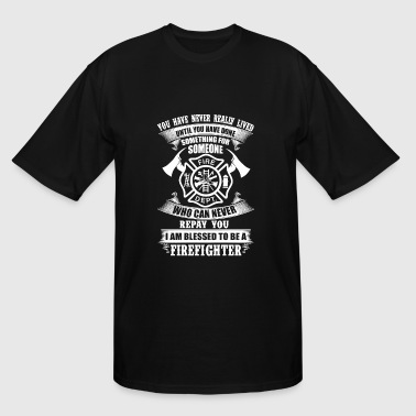 Firefighter - Something For Someone I Am Blessed - Men's Tall T-Shirt