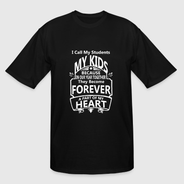 Teacher - I Call My Students My Kid!! - Men's Tall T-Shirt