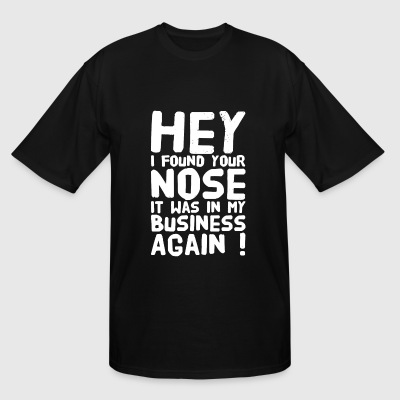 Businessman - Hey I found your nose in my busine - Men's Tall T-Shirt
