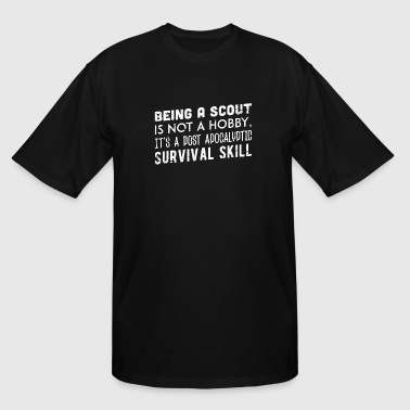 Scout - Being a scout is not a hobby - Men's Tall T-Shirt