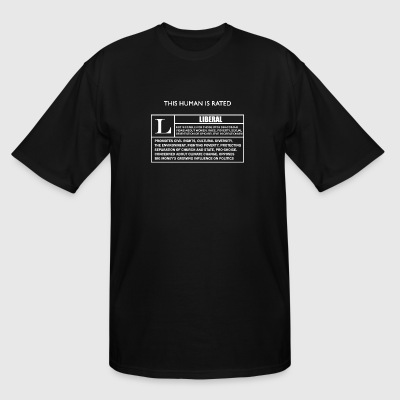 Liberal - This Human is Rated L for - Men's Tall T-Shirt