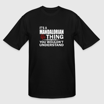Mandalorian thing - You wouldn't understand - Men's Tall T-Shirt