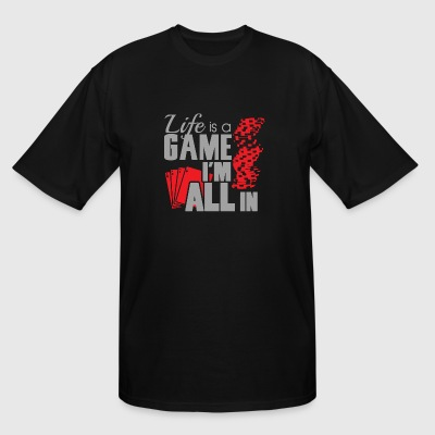 Game - Life is a game and I'm all in - Men's Tall T-Shirt