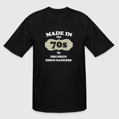 70s - made in the 70s by drunken disco dancers - Men's Tall T-Shirt