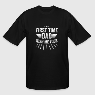 Dad - First Time Dad Wish Me - Men's Tall T-Shirt