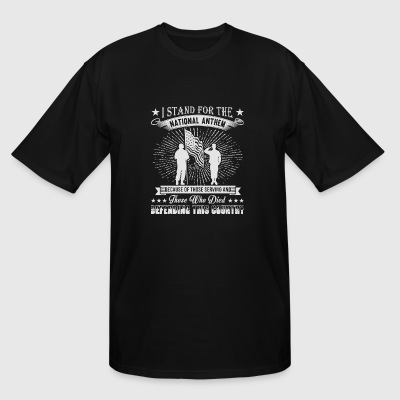 Veteran - I Stand For The National Anthem T Shir - Men's Tall T-Shirt