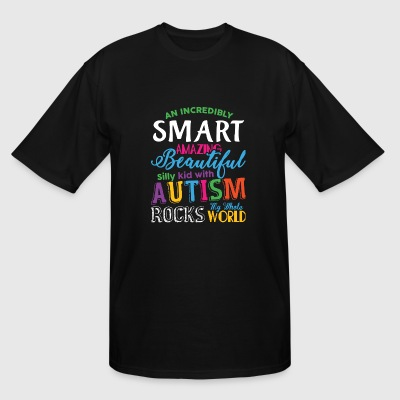 Autism - Smart Amazing Beautiful Silly Kid With - Men's Tall T-Shirt