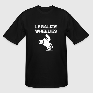 Legalize - Legalize Wheelies - Motorcycling and - Men's Tall T-Shirt
