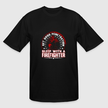 Sleep with a firefighter - Get good penetration - Men's Tall T-Shirt