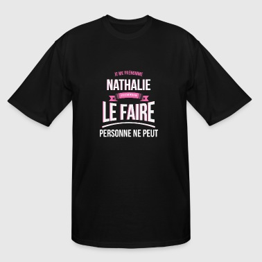 Nathalie nobody can gift - Men's Tall T-Shirt