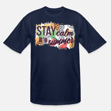 Skater Stay calm it s summer - Men's Tall T-Shirt