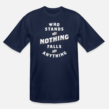Alexander Who Stands For Nothing Falls For Anything - Men's Tall T-Shirt