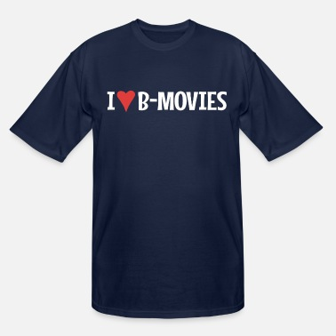 B Movie I Heart B-Movies - Men's Tall T-Shirt