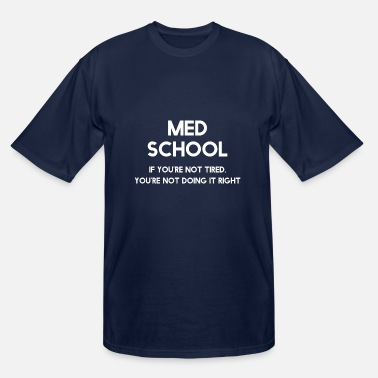 Medicine Med School - Medical Study Med Student Doctor - Men's Tall T-Shirt
