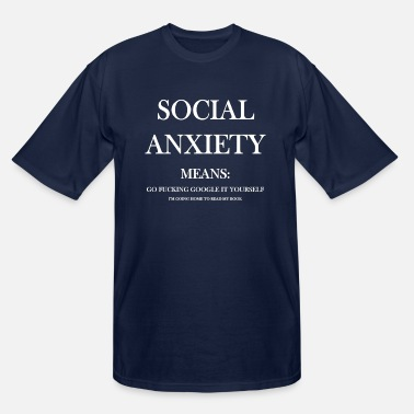 Yourself Social Anxiety - Men's Tall T-Shirt