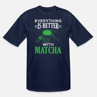 Leaf Perfect Tea Design Quote Everything Better With Ma - Men's Tall T-Shirt