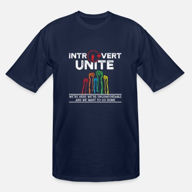 Girlfriend Introvert Unite Uncomfortable Want To Go Home Gift - Men's Tall T-Shirt