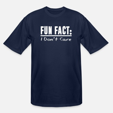 Fun Fun Fact i don't Care T-shirt - Men's Tall T-Shirt