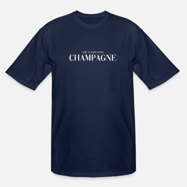 Wealthy Life is easy with Champagne - Alcohol - Party - Men's Tall T-Shirt