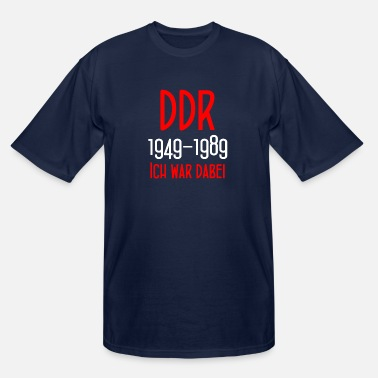 East Berlin DDR 1949-1989 Ich war dabei - GDR - East Berlin - Men's Tall T-Shirt