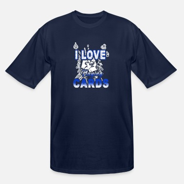 Playing I Love Playing Cards Shirt - Men's Tall T-Shirt