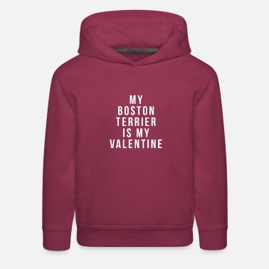 My Boston terrier is my valentine shirt - Kids' Premium Hoodie