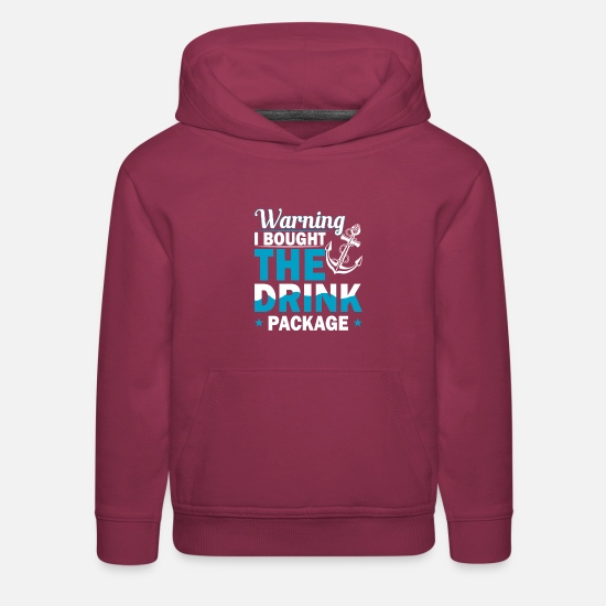 Drink Hoodies & Sweatshirts - Warning I Bought The Drink Package - Kids' Premium Hoodie burgundy