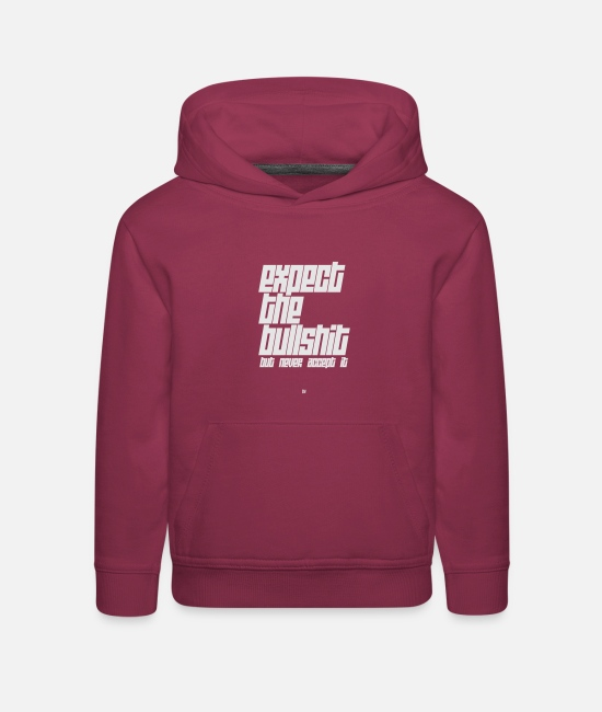 Gw Hoodies & Sweatshirts - Expect The Bullshit - Kids' Premium Hoodie burgundy