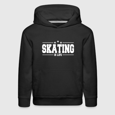 skating is life 1 - Kids' Premium Hoodie