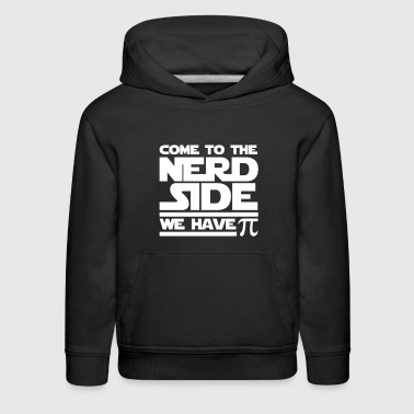 Come To The Nerd Side - We have Pi - Kids' Premium Hoodie
