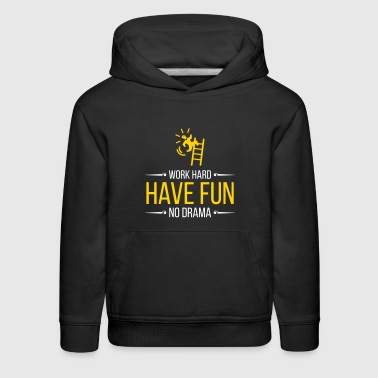 Work Hard. Have Fun. No Drama. - Kids' Premium Hoodie