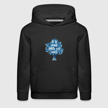 well with my soul - Kids' Premium Hoodie