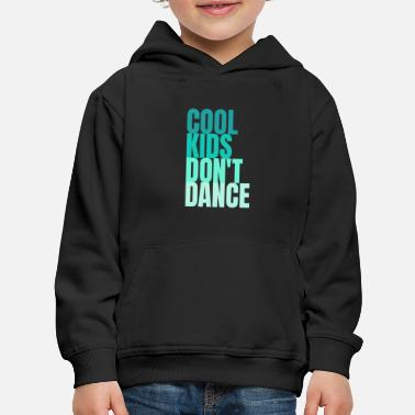 Cool Kids Dont Dance Blue - Kids' Premium Hoodie
