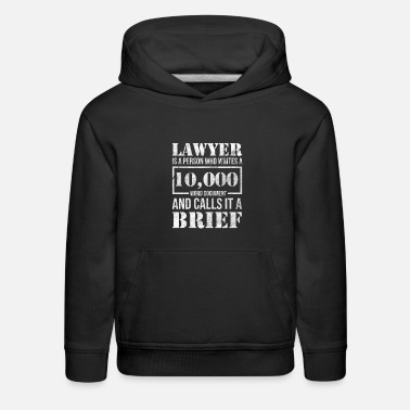 Quotes Lawyer Funny Law Student Attorney Advocate Gift - Kids' Premium Hoodie