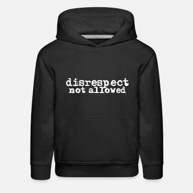Not Allowed disrespect not allowed White - Kids' Premium Hoodie