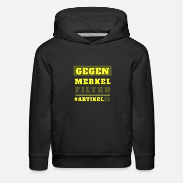 Against article 13 Merkel Filter Upload article13 - Kids' Premium Hoodie