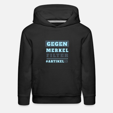 Against article 13 Merkel Filter Upload upload - Kids' Premium Hoodie