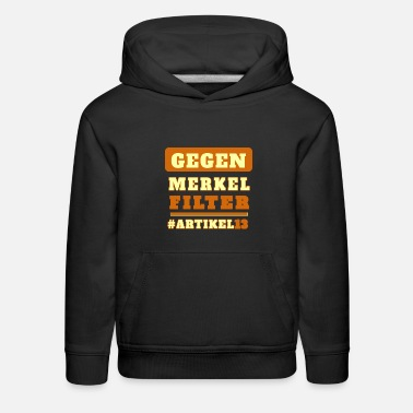 Against article 13 Merkel Filter Upload bot - Kids' Premium Hoodie