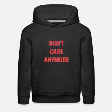 Caress don't care anymore - Kids' Premium Hoodie