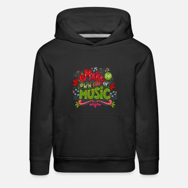 Designs For Street Make Your Own Kind Of Music - Sound Typography Art - Kids' Premium Hoodie