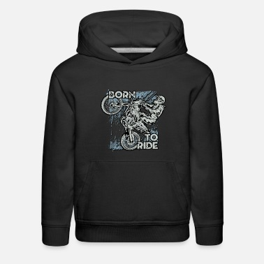 Bike Born To Ride Dirt Bikes - Kids' Premium Hoodie