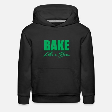 Baking Boss Bake Like A Boss 5 - Kids' Premium Hoodie