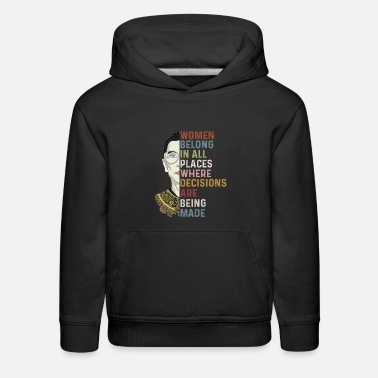 Women Belong In All Places Where Decisions Are Bei - Kids' Premium Hoodie