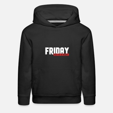 Funny Friday - Have Fun Be Naughty - Kids' Premium Hoodie