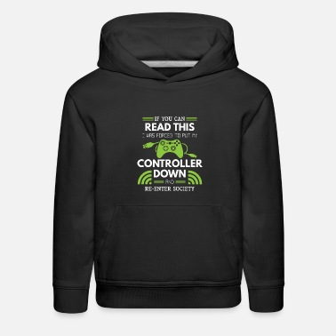 Controller If You Can Read This I Was Forced To Put My - Kids' Premium Hoodie
