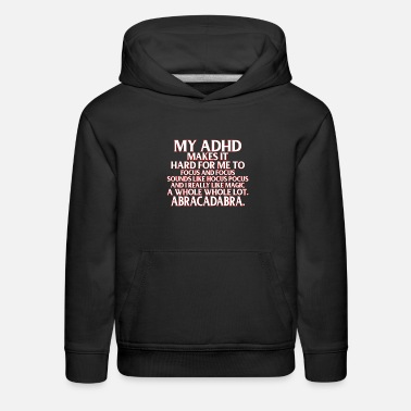 Adhd Funny ADHD Awareness Support - Kids' Premium Hoodie