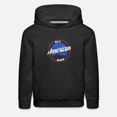 America All American Dad 4th of July Father's Day USA - Kids' Premium Hoodie