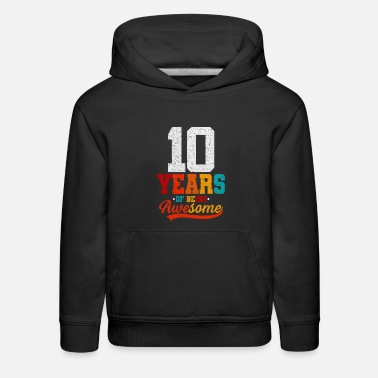 Awesomeness 10 Years Of Being Awesome - Kids' Premium Hoodie